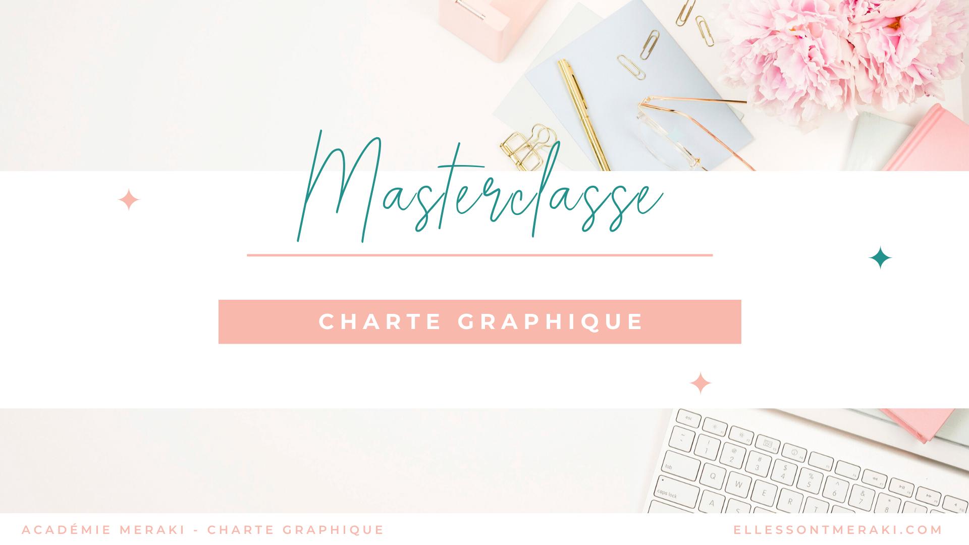 Etape 1 - Parcours Id de marque - MASTERCLASS CHARTE GRAPHIQUE