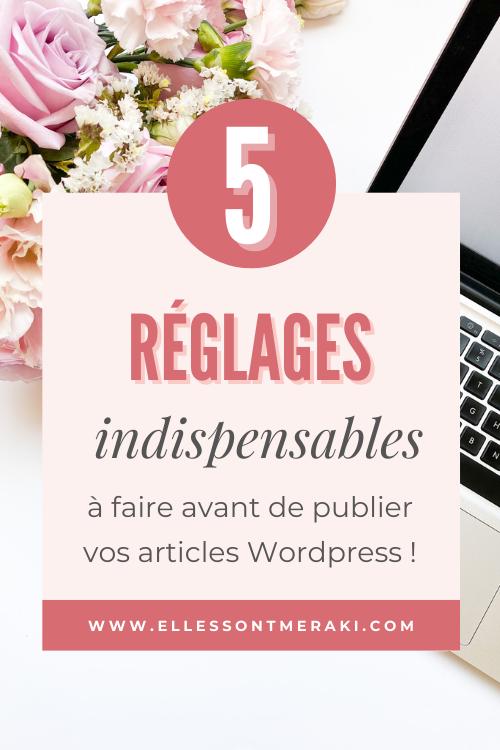 5 réglages indispensables à faire avant de publier vos articles sur wordpress